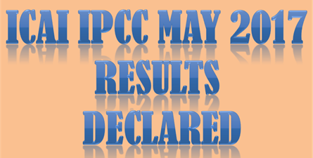 ICAI IPCC May 2017 Results Declared