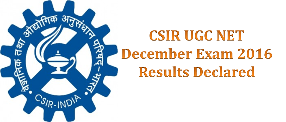 CSIR UGC NET December exam 2016 Results declared