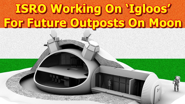 Image of ISRO to Have Humans Working From 'Igloos' On the Moon