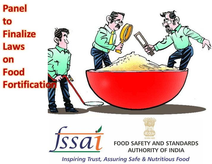 FSSAI introduced panel to finalize laws on food fortification