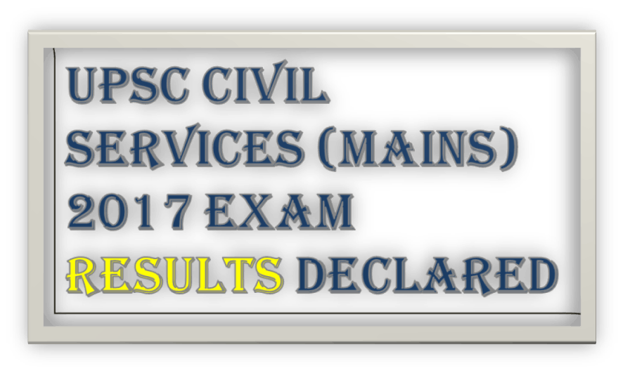Image of UPSC Civil Services (Mains)2017 exam results declared