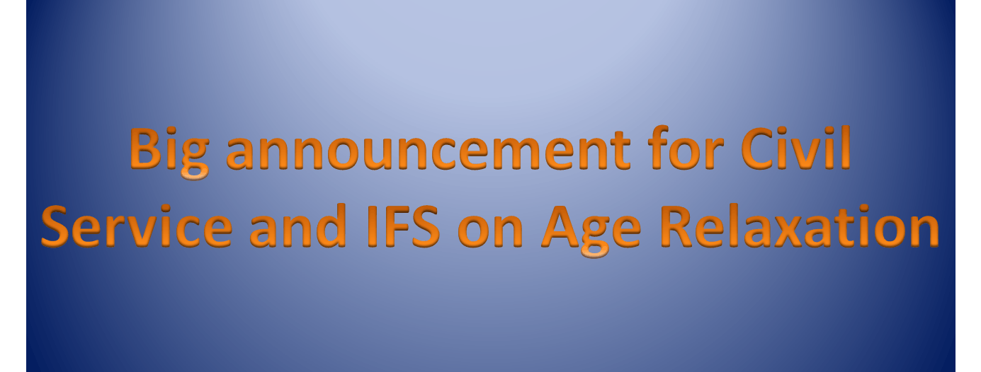 Big announcement for IFS and Civil Service Image