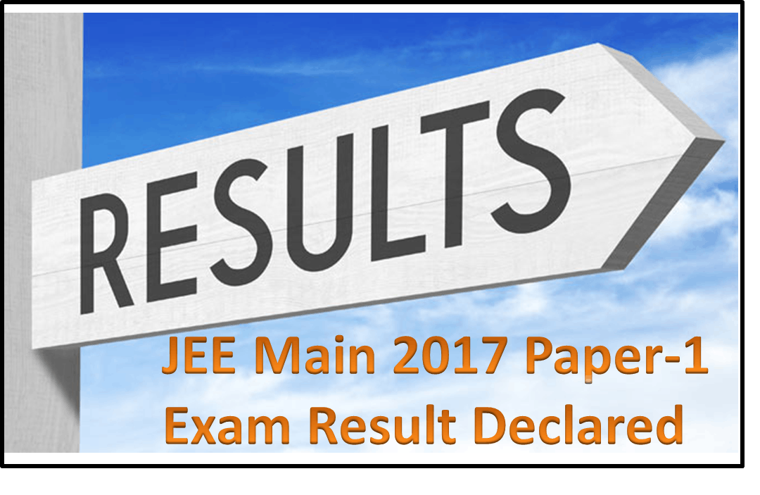 JEE Main Paper-1 Exam Result 2017 Declared