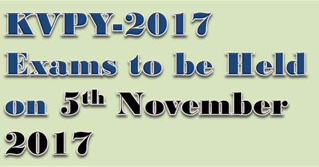 KVPY 2017 Exams to be Held on 5<sup>th</sup> November 2017