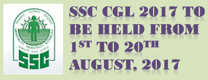 SSC CGL 2017 to be held from 1<sup>st</sup> to 20<sup>th</sup> August, 2017