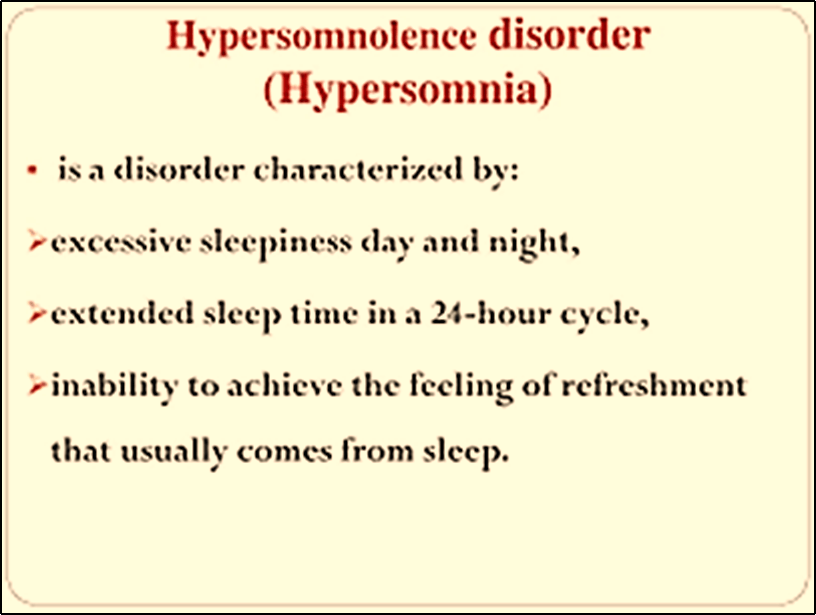 Characteristics of Hyper somnolence disorder