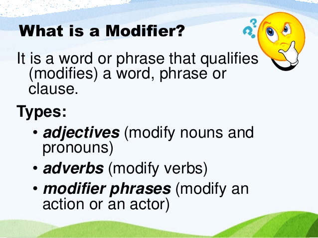 Various types of modifiers